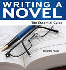 Writing a Novel: The Essential Guide by Pearce Samantha (Paperback, 2012)