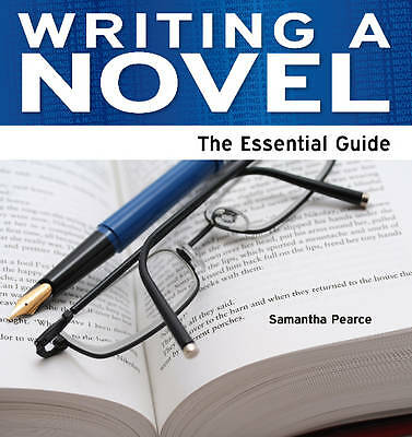 Pearce, Samantha, Writing a Novel - The Essential Guide, Very Good Book