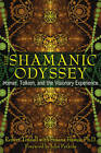 The Shamanic Odyssey: Homer, Tolkien, and the Visionary Experience by Robert Tindall, Susana Bustos (Paperback, 2012)