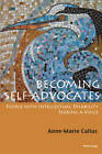 Becoming Self-Advocates: People with intellectual Disability seeking a Voice by Anne-Marie Callus (Paperback, 2013)