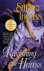 Ravishing the Heiress by Sherry Thomas (Paperback, 2012)