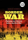 Border War: Fighting Over Slavery Before the Civil War by Stanley Harrold (Paperback, 2010)
