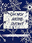 Oh No! More Snow! by Marilyn Turner McPheron (Paperback, 2011)
