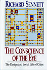 The Conscience of the Eye: The Design and Social Life of Cities by Richard Sennett (Paperback, 1992)