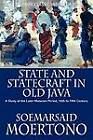State and Statecraft in Old Java: A Study of the Later Mataram Period, 16th to 19th Century by Soemarsaid Moertono (Paperback, 2009)