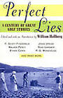 Perfect Lies: A Century of Great Golf Stories by William Hallberg (Paperback, 1998)