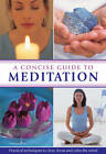 A Concise Guide to Meditation: Practical Techniques to Clear, Focus and Calm the Mind by John Hudson (Hardback, 2013)
