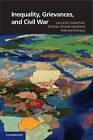 Inequality, Grievances, and Civil War by Lars-Erik Cederman, Halvard Buhaug, Kristian Skrede Gleditsch (Hardback, 2013)