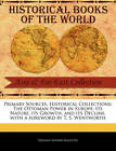 Primary Sources, Historical Collections: The Ottoman Power in Europe: Its Nature, Its Growth, and Its Decline, with a Foreword by T. S. Wentworth by Freeman Edward Augustus (Paperback / softback, 2011)