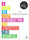 A Step-by-Step Introduction to Statistics for Business by Jen R. Newton, Lori Sexton, Farid Ben Messaoud Amri, Richard N. Landers, Dr. Katy M., Peter J. Nelsen (Paperback, 2013)