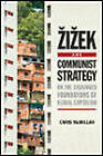Zizek and Communist Strategy: On the Disavowed Foundations of Global Capitalism by Dr Chris McMillan (Hardback, 2012)