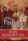 The Fathers: St. Leo to St. Bernard: v. 2: St. Leo to St. Bernard by Pope Benedict (Hardback, 2010)