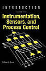Introduction to Instrumentation, Sensors, and Process Control by William C. Dunn (Hardback, 2005)