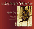 The Intimate Merton: His Life from His Journals by Thomas Merton (CD-Audio, 2004)