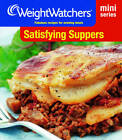 Weight Watchers Mini Series: Satisfying Suppers: Fabulous Recipes for Evening Meals by Weight Watchers (Paperback, 2012)