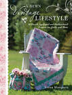 A Sewn Vintage Lifestyle: 20 Pieced, Appliqued and Embroidered Projects for Quilts and More by Verna Mosquera (Paperback, 2013)