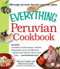 The Everything Peruvian Cookbook: Includes Conchitas a la Parmesana, Chicken Empanadas, Arroz Con Mariscos, Classic Fish Cebiche, Tres Leches Cake and Hundreds More! by Morena Cuadra, Morena Escardo (Paperback, 2013)