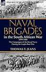 Naval Brigades in the South African War 1899-1900: The Campaigns of the Royal Navy During the Anglo-Boer War by Thomas T Jeans (Paperback / softback, 2012)