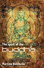 The Spirit of the Buddha by Martine Batchelor (Paperback, 2011)