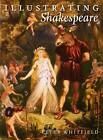 Illustrating Shakespeare by Peter Whitfield (Hardback, 2013)