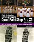 Photo Restoration and Retouching Using Corel (R) PaintShop Pro (R) X5 by Robert Correll (Paperback, 2013)