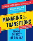 Managing Transitions: Making the Most of Change by William Bridges (Paperback, 2009)