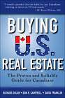Buying US Real Estate: The Proven and Reliable Guide for Canadians by Richard Dolan, David Franklin, Don R. Campbell (Paperback, 2013)