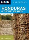 Moon Honduras & the Bay Islands by Amy E. Robertson (Paperback, 2013)