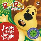 Raa Raa the Noisy Lion: Jingly Jangly Jungle Song by Penguin Books Ltd (Board book, 2012)