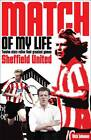 Sheffield United Match of My Life: Twelve Stars Relive Their Greatest Games by Nick Johnson (Paperback, 2012)