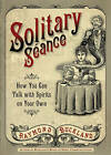Solitary Seance: How You Can Talk with Spirits on Your Own by Raymond Buckland (Paperback, 2011)