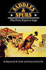 Saddles and Spurs: The Pony Express Saga by Raymond W. Settle, Mary Lund Settle (Paperback, 1972)