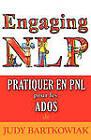 Pratiquer En PNL Pour Les Adolescents by Judy Bartkowiak (Paperback, 2011)