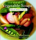 Vegetable Soups from Deborah Madison's Kitchen by Deborah Madison (Paperback, 2006)