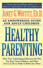 Healthy Parenting: A Guide to Creating A Healthy Family for Adult Children by Janet Geringer Woititz (Paperback, 1992)
