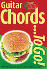 Guitar...to Go Chords by Music Sales Corporation, Joe Bennett (Paperback, 1999)
