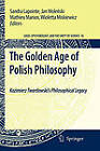The Golden Age of Polish Philosophy: Kazimierz Twardowski's Philosophical Legacy by Springer (Paperback, 2010)
