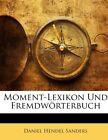 Moment-Lexikon Und Fremdwörterbuch von Daniel Hendel Sanders (2010, Taschenbuch)