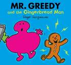 Mr. Greedy and the Gingerbread Man by Roger Hargreaves (Paperback, 2013)