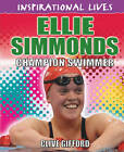 Ellie Simmonds: Champion Swimmer by Simon Hart, Clive Gifford (Hardback, 2013)