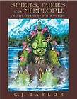 Spirits, Fairies, and Merpeople: Native Stories of Other Worlds by C J Taylor (Hardback, 2009)