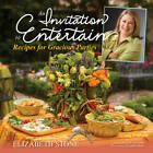 An Invitation to Entertain: Recipes for Gracious Parties by Elizabeth Stone (Hardback, 2013)