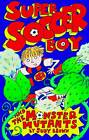 Super Soccer Boy and the Monster Mutants by Judy Brown (Paperback, 2012)
