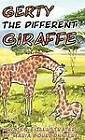 Gerty the Different Giraffe by Maria Bourbonniere (Hardback, 2012)