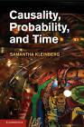 Causality, Probability, and Time by Samantha Kleinberg (Hardback, 2012)
