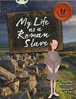 Bug Club Non-Fiction Brown B/3B My Life as a Roman Slave by Nick Hunter (Paperback, 2013)
