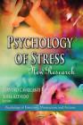 Psychology of Stress: New Research by Nova Science Publishers Inc (Hardback, 2013)