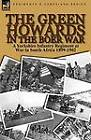 The Green Howards in the Boer War: A Yorkshire Infantry Regiment at War in South Africa 1899-1902 by M I Ferrar (Paperback / softback, 2010)