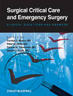 Surgical Critical Care and Emergency Surgery: Clinical Questions and Answers by John Wiley and Sons Ltd (Paperback, 2012)