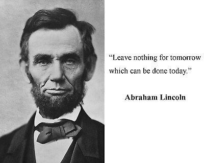 President Abraham Lincoln Quote 8 x 10 Photo Picture #v1
